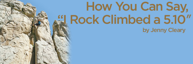 "How You Can Say, ""I Rock Climbed a 5.10″"