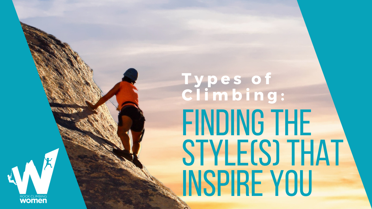 Types of Climbing: Finding the Style(s) that Inspire You